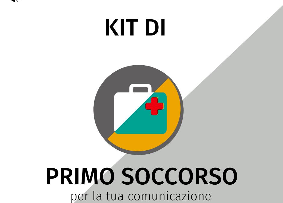 Kit di Primo Soccorso per la tua comunicazione